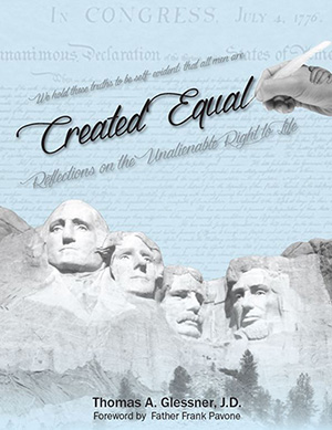 Created Equal: Reflections on the Unalienable Right to Life